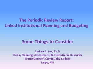 The Periodic Review Report:  Linked Institutional Planning and Budgeting