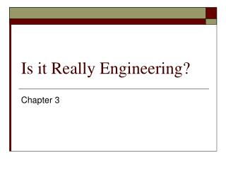 Is it Really Engineering?