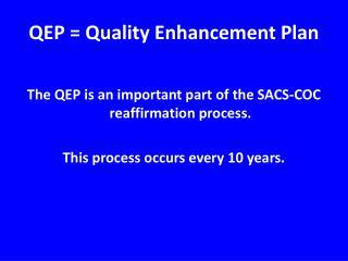 QEP = Quality Enhancement Plan