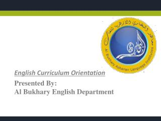 Presented By:  Al  Bukhary  English Department