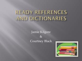 Ready References  and Dictionaries