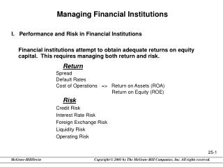 Managing Financial Institutions I.   Performance and Risk in Financial Institutions