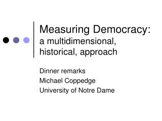 Measuring Democracy:  a multidimensional, historical, approach