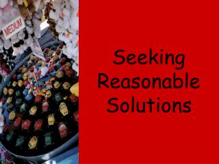Seeking Reasonable Solutions