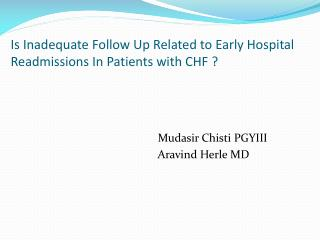 Is  Inadequate Follow Up Related to  Early  Hospital Readmissions In Patients with CHF  ?