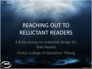 REACHING OUT TO RELUCTANT READERS