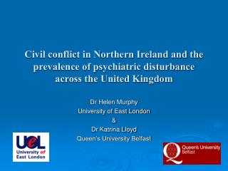 Dr Helen Murphy University of East London & Dr Katrina Lloyd Queen's University Belfast