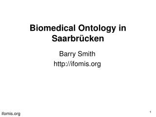 Biomedical Ontology in Saarbr ücken