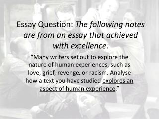 Essay Question:  The following notes are from an essay that achieved with excellence.