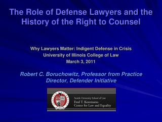 The Role of Defense Lawyers and the History of the Right to Counsel