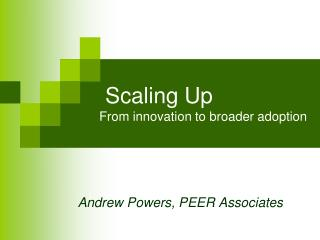Scaling Up From innovation to broader adoption