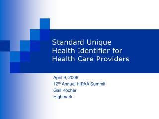 Standard Unique  Health Identifier for Health Care Providers