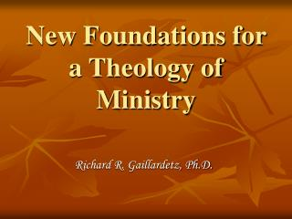 New Foundations for a Theology of Ministry