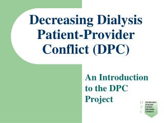 Decreasing Dialysis Patient-Provider Conflict (DPC)