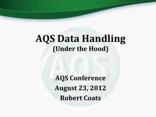 AQS Data Handling (Under the Hood)