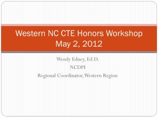 Western NC CTE Honors Workshop May 2 , 2012