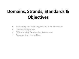 Domains, Strands, Standards & Objectives