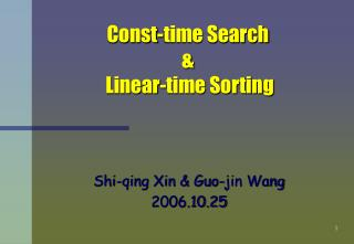 Const-time Search  &  Linear-time Sorting