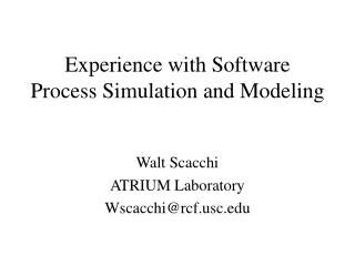 Experience with Software Process Simulation and Modeling