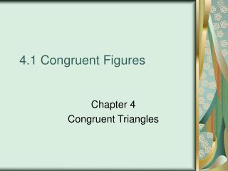 4.1 Congruent Figures