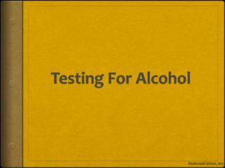 Testing For Alcohol