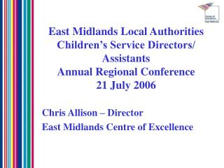 Chris Allison – Director  East Midlands Centre of Excellence