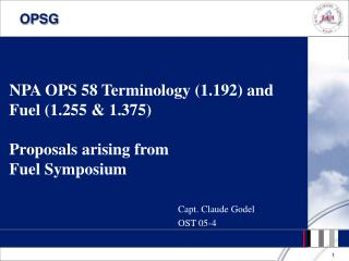 NPA OPS 58 Terminology (1.192) and Fuel (1.255 & 1.375)  Proposals arising from Fuel Symposium