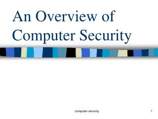 An Overview of Computer Security