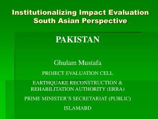 Institutionalizing Impact Evaluation South Asian Perspective