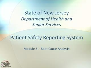 State of New Jersey Department of Health and  Senior Services Patient Safety Reporting System