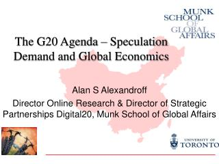 The G20 Agenda – Speculation Demand and Global Economics