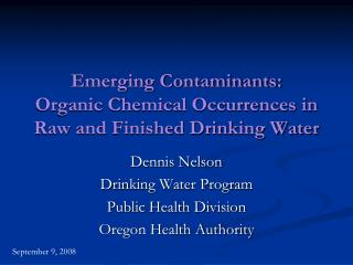 Emerging Contaminants:  Organic Chemical Occurrences in Raw and Finished Drinking Water