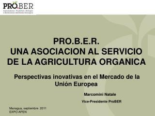 PRO.B.E.R.  UNA ASOCIACION AL SERVICIO DE LA AGRICULTURA ORGANICA