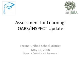 Assessment for Learning: OARS/INSPECT Update