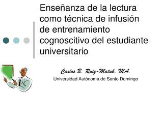 Carlos B. Ruiz-Matuk, MA. Universidad Autónoma de Santo Domingo