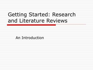 Getting Started: Research and Literature Reviews