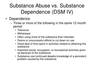 Substance Abuse vs. Substance Dependence (DSM IV)