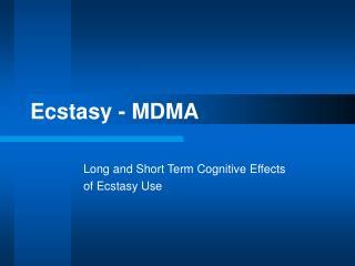 Ecstasy - MDMA