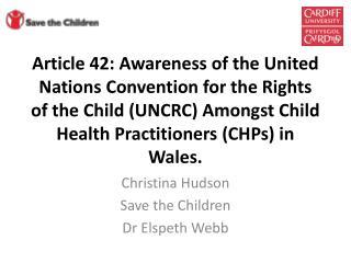 Christina Hudson Save the Children Dr Elspeth Webb
