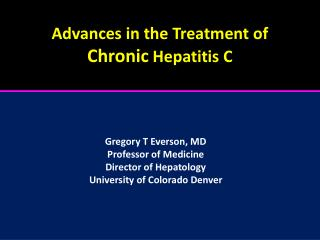 Advances in the Treatment of Chronic  Hepatitis C