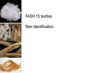 FASH 15 textiles fiber identification