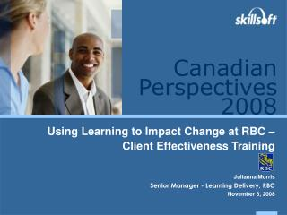 Using Learning to Impact Change at RBC – Client Effectiveness Training