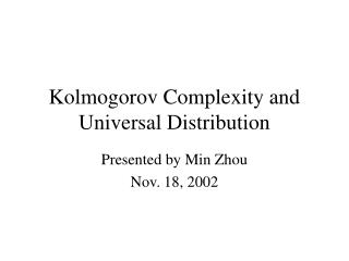 Kolmogorov Complexity and Universal Distribution