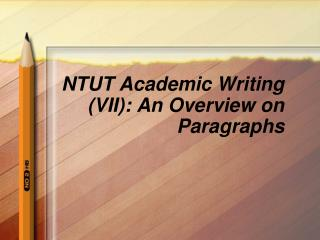 NTUT Academic Writing (VII): An Overview on Paragraphs