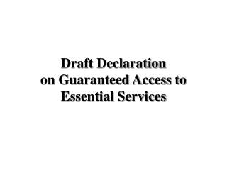 Draft Declaration  on Guaranteed Access to Essential Services