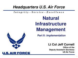 Natural Infrastructure Management Part II:  Implementation