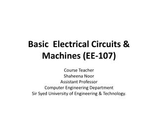Basic  Electrical Circuits & Machines (EE-107)