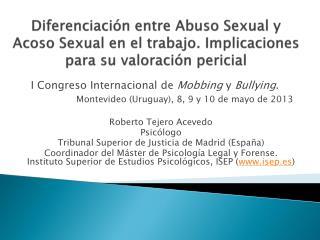 Roberto Tejero Acevedo Psicólogo Tribunal Superior de Justicia de Madrid (España)
