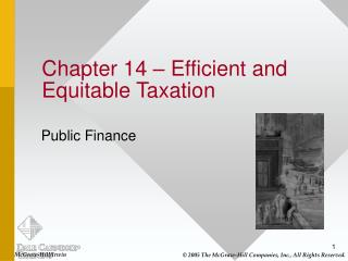 Chapter 14   Efficient and Equitable Taxation