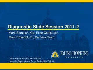 Diagnostic Slide Session 2011-2
